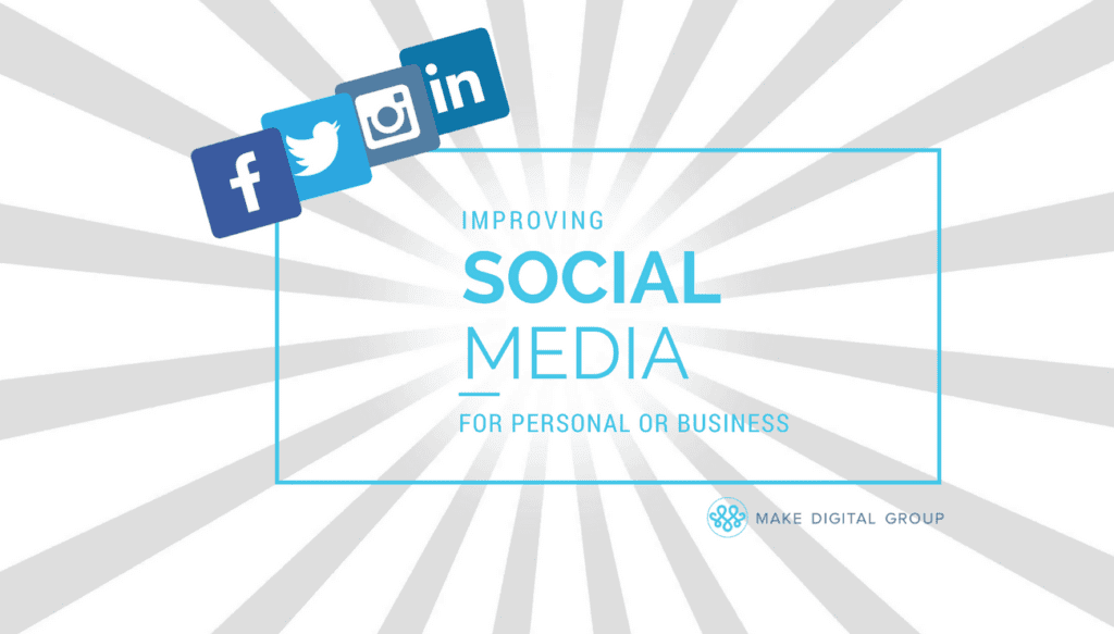 Improving Social Media for Personal or Business