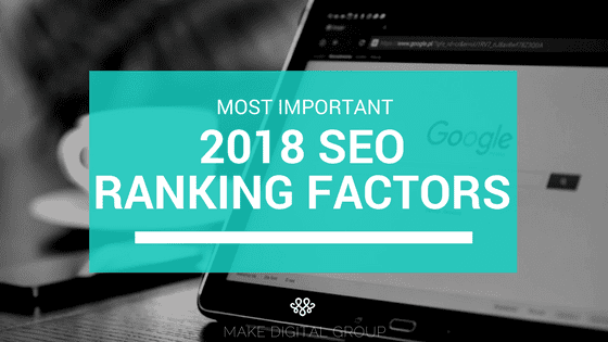 2018 SEO Ranking Factors_MAKE
