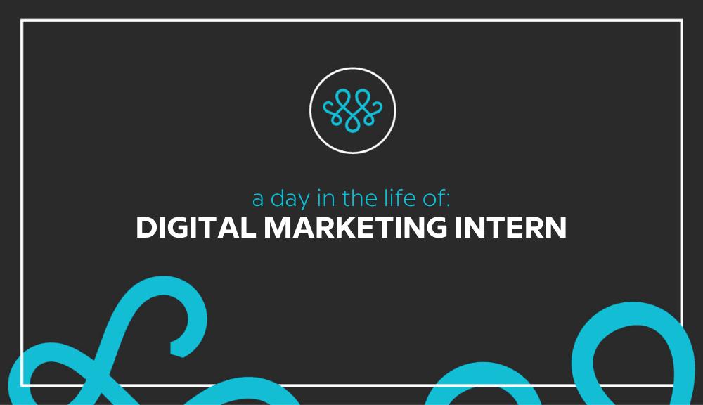 Day in the Life: Digital Marketing Intern 1