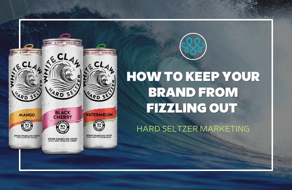 hard seltzer marketing tips